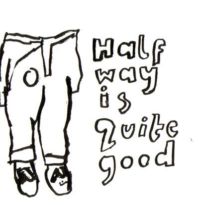 half_way_is_quite_good