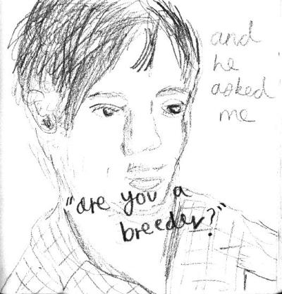 and_he_asked_me_are_you_a_breeder